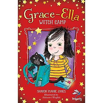 Grace-Ella - Witch Camp by Sharon Marie Jones - 9781913102067 Book