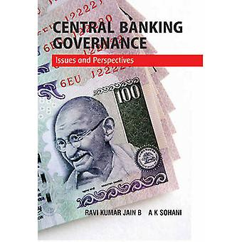 Central Banking Governance - Issues and Perspectives by Ravi Kumar Jai