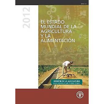 El Estado Mundial de la Agricultura y la Alimentacion by Food and Agr