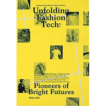 Unfolding Fashion Tech - Pioneers of Bright Futures by Marina Toeters
