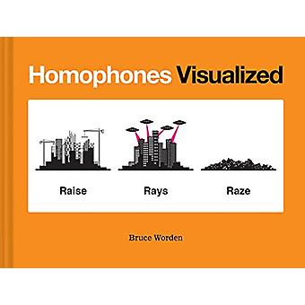Homophones Visualized by Bruce Worden - 9781452180038 Book
