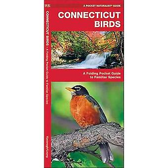 Connecticut Birds - A Folding Pocket Guide to Familiar Species by Jame