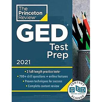 Princeton Review GED Test Prep - 2021 - Practice Tests + Review &