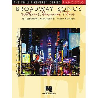 Broadway Songs with a Classical Flair by Created by Phillip Keveren
