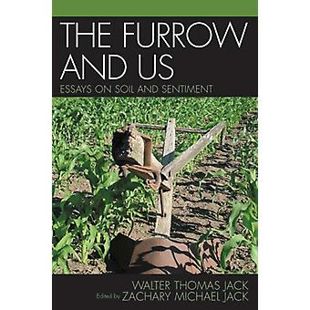The Furrow And Us by Walter Thomas Jack - 9780761833178 Book