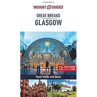 Insight Guides Great Breaks Glasgow  (Travel Guide eBook) by Insight