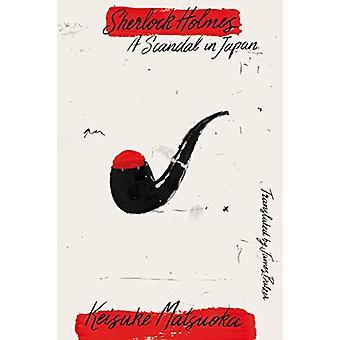 Sherlock Holmes - A Scandal In Japan by Keisuke Matsuoka - 97819471943
