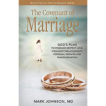 The Covenant of Marriage - God's Plan to Produce Deepest LoveStrongest
