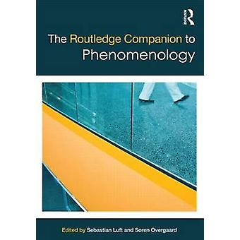 Routledge Companion to Phenomenology
