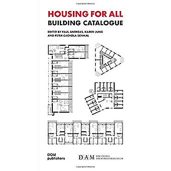 Housing for All - Building Catalogue by Paul Andreas - 9783869227238 B