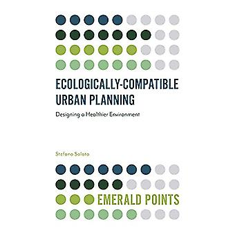 Ecologically-Compatible Urban Planning - Designing a Healthier Environ