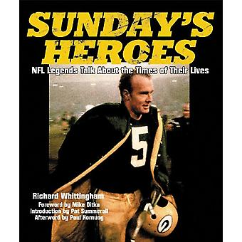 Sunday's Heroes - NFL Legends Talk About the Times of Their Lives by R