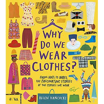 Why Do We Wear Clothes by Helen Hancocks