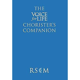 The Voice for Life Choristers Companion by Tim Ruffer & Peter Moger & Daniel Moult & Leah Perona Wright
