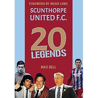 20 Legends Scunthorpe United by Max Bell