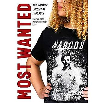 Most Wanted: The Popular Culture of Illegality