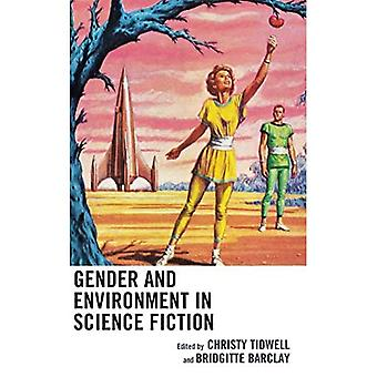 Gender and Environment in Science Fiction (Ecocritical� Theory and Practice)