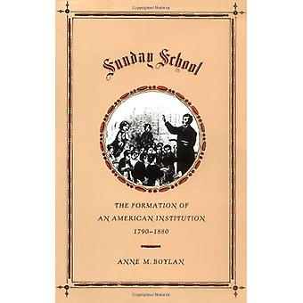 Sunday School - The Formation of an American Institution - 1790-1880 b