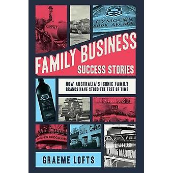 Family Business Success Stories - How Australia's Iconic Family Brands