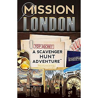 Mission London - A Scavenger Hunt Adventure - (Travel Book For Kids) by