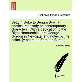 Begum B-Rke to Begum Bow - a Poetical Rhapsody on Contemporary Charac