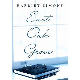 East Oak Grove by Harriet Simons - 9781483410814 Book