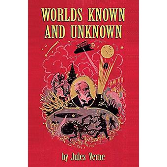 Worlds Known and Unknown by Jules Verne - 9781629333908 Book