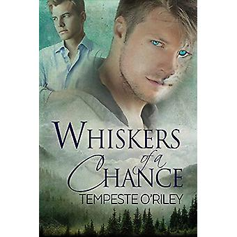 Whiskers of a Chance by Tempeste O'Riley - 9781634765244 Book
