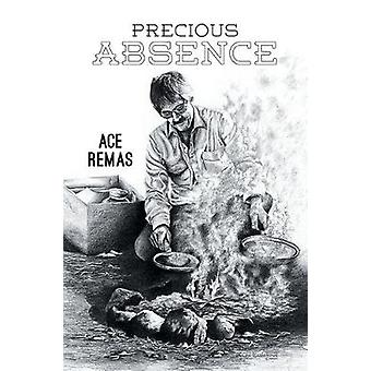 Precious Absence by Ace Remas - 9781683487098 Book