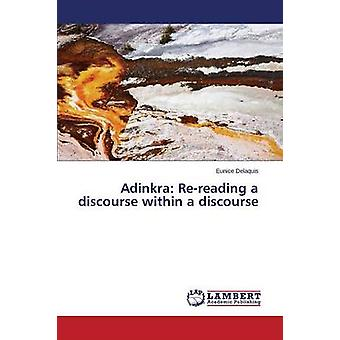 Adinkra - Re-Reading a Discourse Within a Discourse by Delaquis Eunice