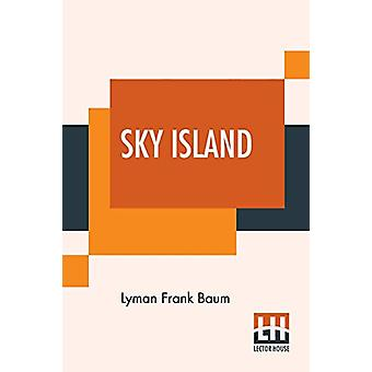 Sky Island - Being The Further Exciting Adventures Of Trot And Cap'N B