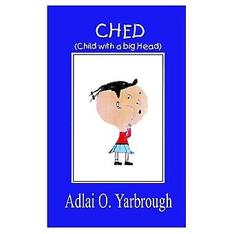 Ched: Child with a Big Head