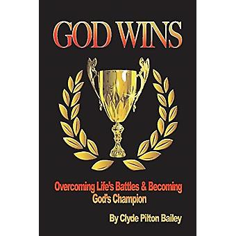 God Wins par Clyde Pilton Bailey