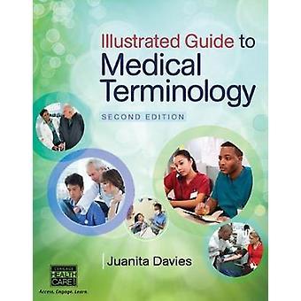 Guide illustré de terminologie médicale par Juanita Northern Alberta Institute of Technology Davies