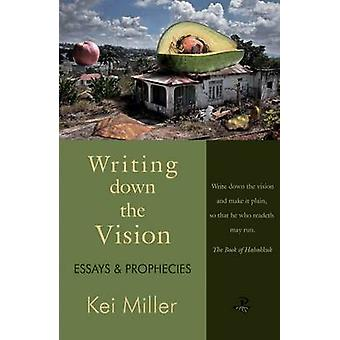 Writing Down the Vision by Kei Miller
