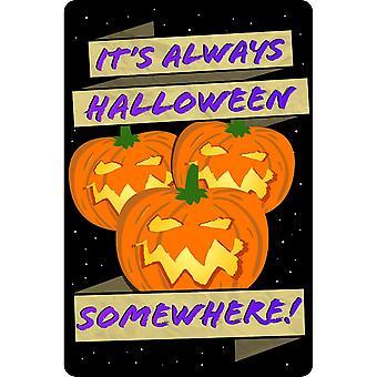 Greet Tin Card It´s Always Halloween Somewhere Plaque