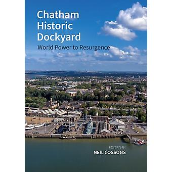 Chatham Historic Dockyard by Edited by Sir Neil Cossons