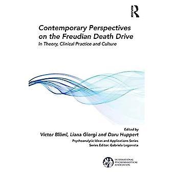 Prospettive contemporanee sulla pulzione della morte freudiana: in teoria, pratica clinica e cultura