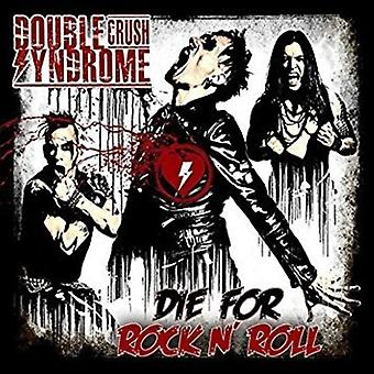 Double Crush Syndrome - Die for Rock 'N' Roll [CD] USA import