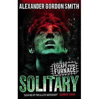 Escape from Furnace - Solitary - Vol 2 (Main) by Alexander Gordon Smith