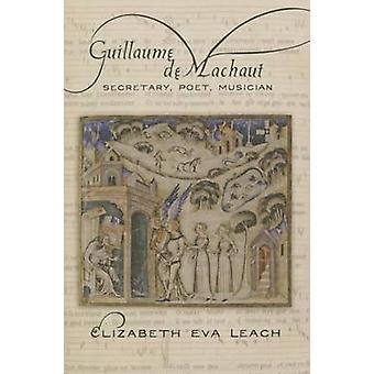 Guillaume de Machaut - secretaris - dichter - musicus door Elizabeth Eva Le