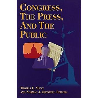 Kongress - die Presse und die Öffentlichkeit durch Thomas E. Mann - Norman J. Orn