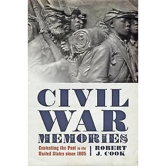 Civil War Memories - Contesting the Past in the United States since 18