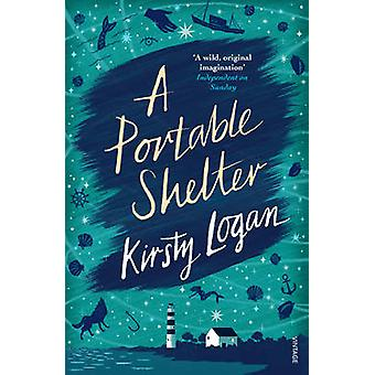 A Portable Shelter by Kirsty Logan - 9781784702342 Book