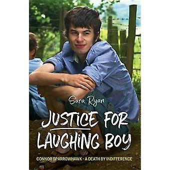Justice for Laughing Boy - Connor Sparrowhawk - A Death by Indifferenc
