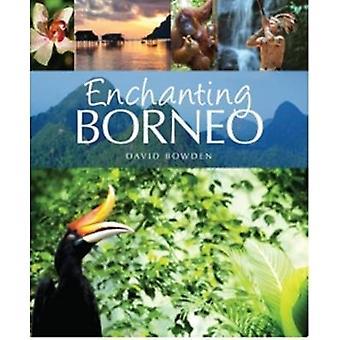 Enchanting Borneo (2nd New edition) by David Bowden - 9781909612747 B