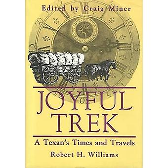 Joyful Trek - A Texan's Times and Travels by Robert H. Williams - Crai