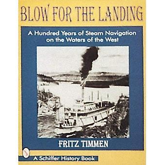 Klap voor de Landing: honderd jaar van stoom navigatie op het water van het westen (Schiffer geschiedenis boek)