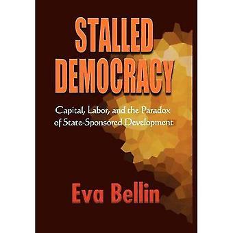 Ins Stocken geratenen Demokratie: Kapital, Arbeit und das Paradox der staatlich geförderte Entwicklung