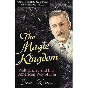 Magic Kingdom: Walt Disney och the American Way of Life